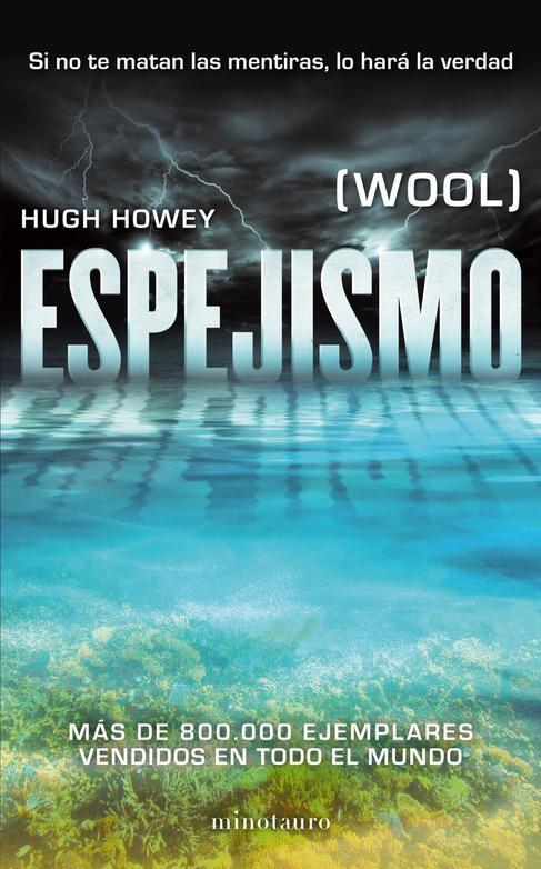 Portada de 'Espejismo'. Es el libro de Howey  publicado por...