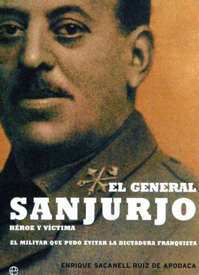 El general José Sanjurjo en la foto que ilustra la portada de su...