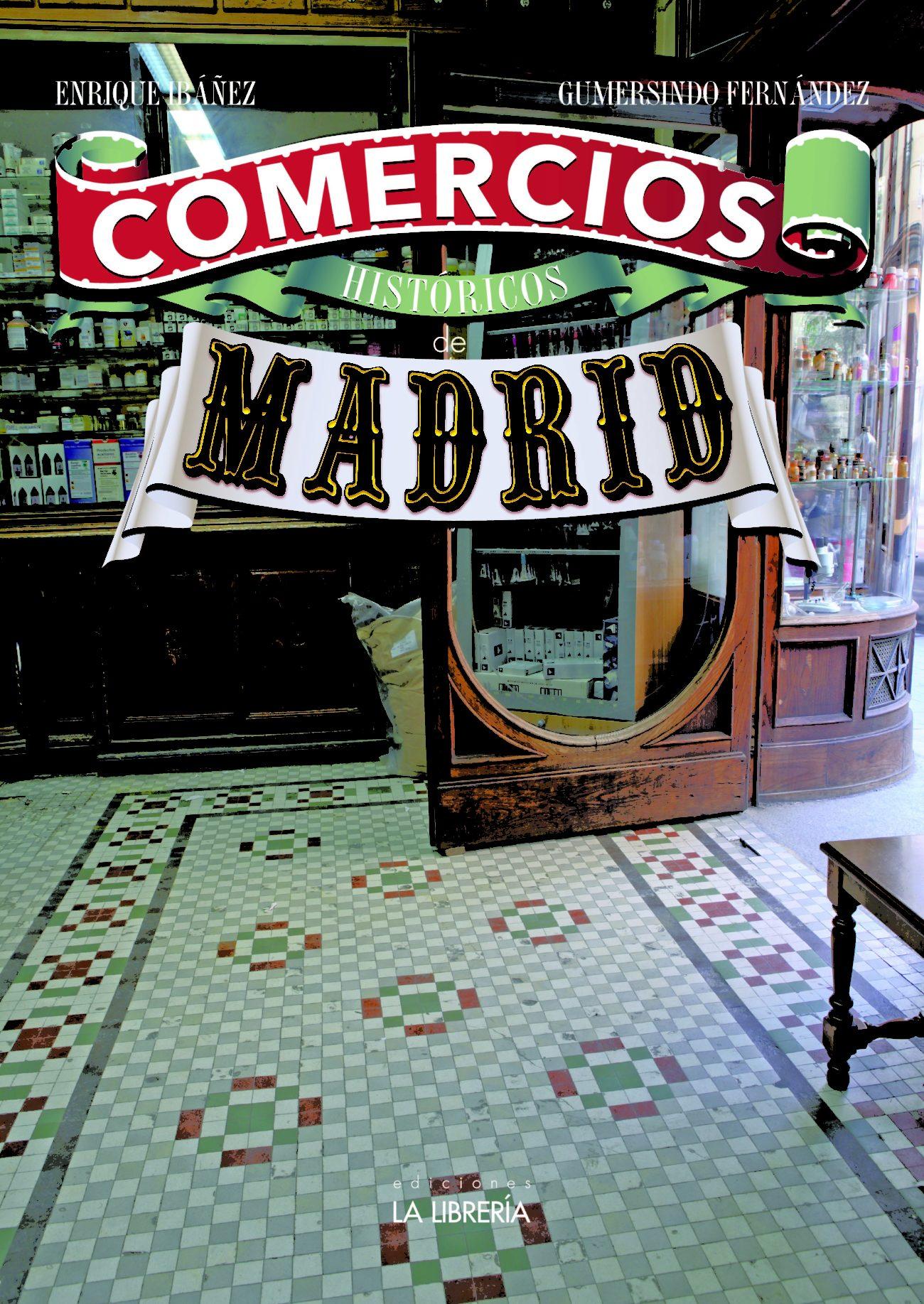 Portada del libro Comercios históricos de Madrid, escrito por...