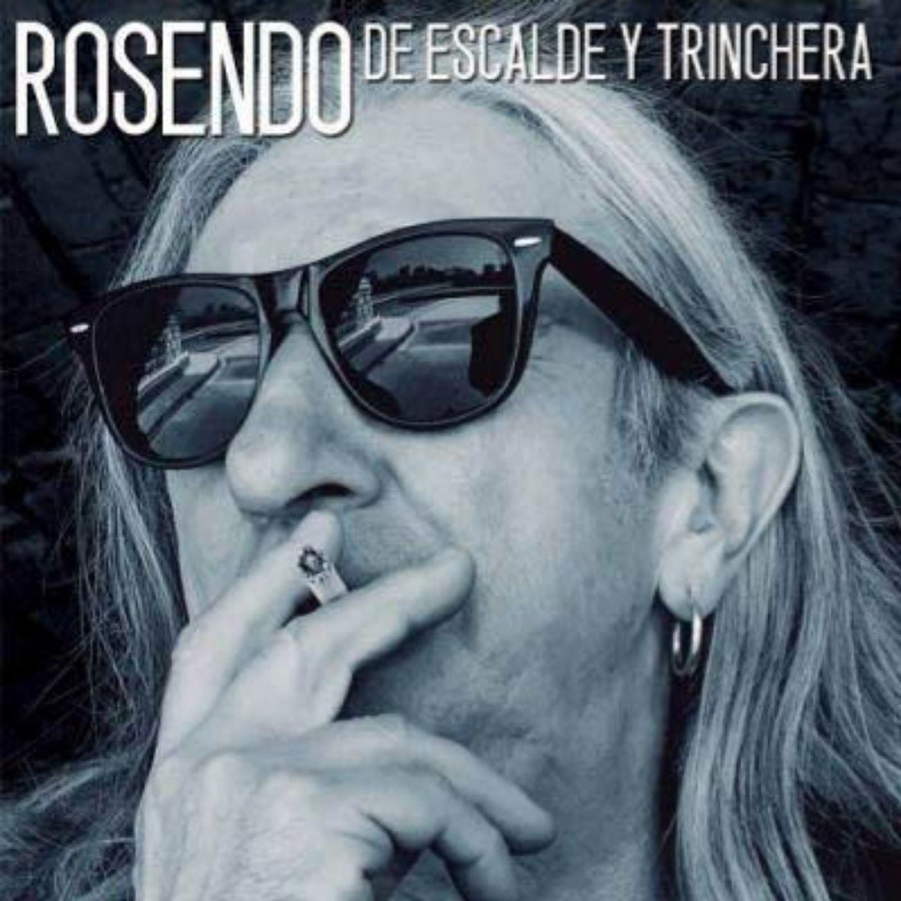 Rosendo, De escalde y trinchera (****). Debe...