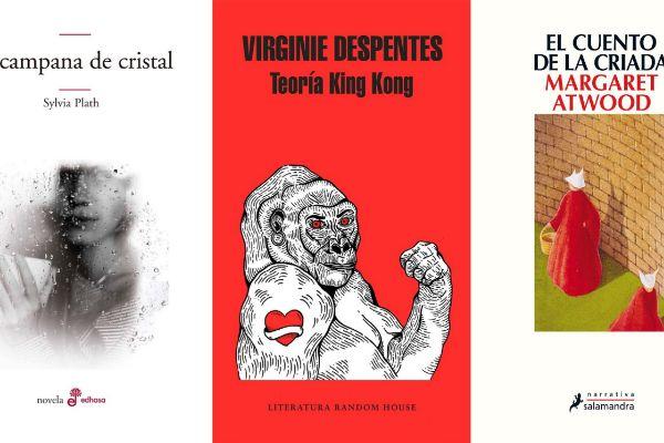 'La campana de cristal' (Sylvia Plath), 'Teoría King Kong' de Virginie Despentes y 'El  cuento de la criada' (Margaret Atwood).