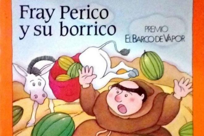 ¿Quién no recuerda a Fray Perico y su borrico?