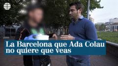 La Barcelona que Colau no quiere que veas