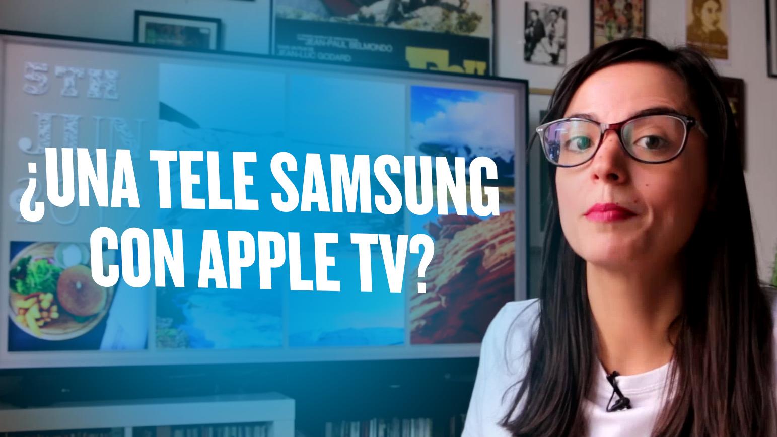 Apple TV llega a los televisores Samsung: Cómo instalarla, en qué teles y cómo funciona