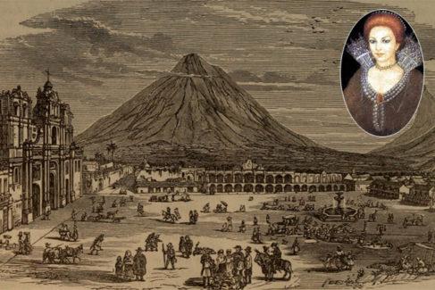 Grabado del XIX de Antigua Guatemala, con el Volcán del Agua al fondo. Dcha, Beatriz de la Cueva.