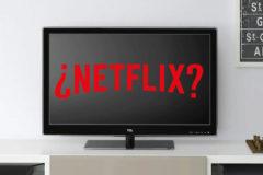 Netflix dejará de funcionar en estas teles a partir del 1 de diciembre