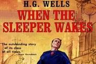 Una edición de 'Cuando el dormido despierte', de HG Wells.