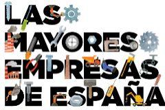 Estas son las mayores empresas de España