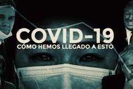 Una imagen del cartel de 'Covid-19. El virus que arrasó con todo'