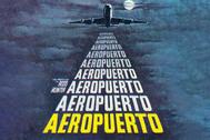 Cartel de 'Aeropuerto' (1970), película que desató la fiebre por los desastres