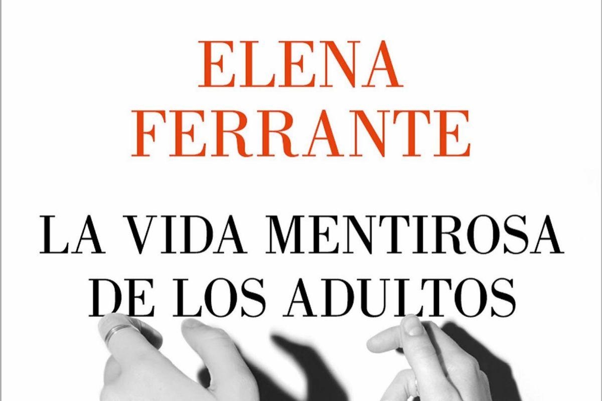 Detalle de la cubierta del libro 'La vida mentirosa de los adultos', de Elena Ferrante.