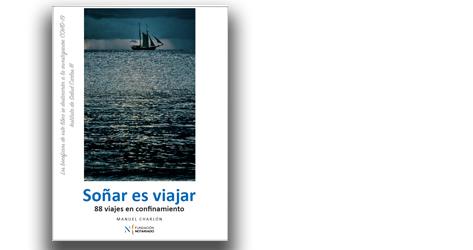 Cubierta del libro 'Soñar es viajar. 88 viajes en confinamiento'.