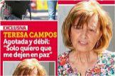 """María Teresa Campos, agotada y débil: """"Sólo quiero que me dejen en paz"""""""