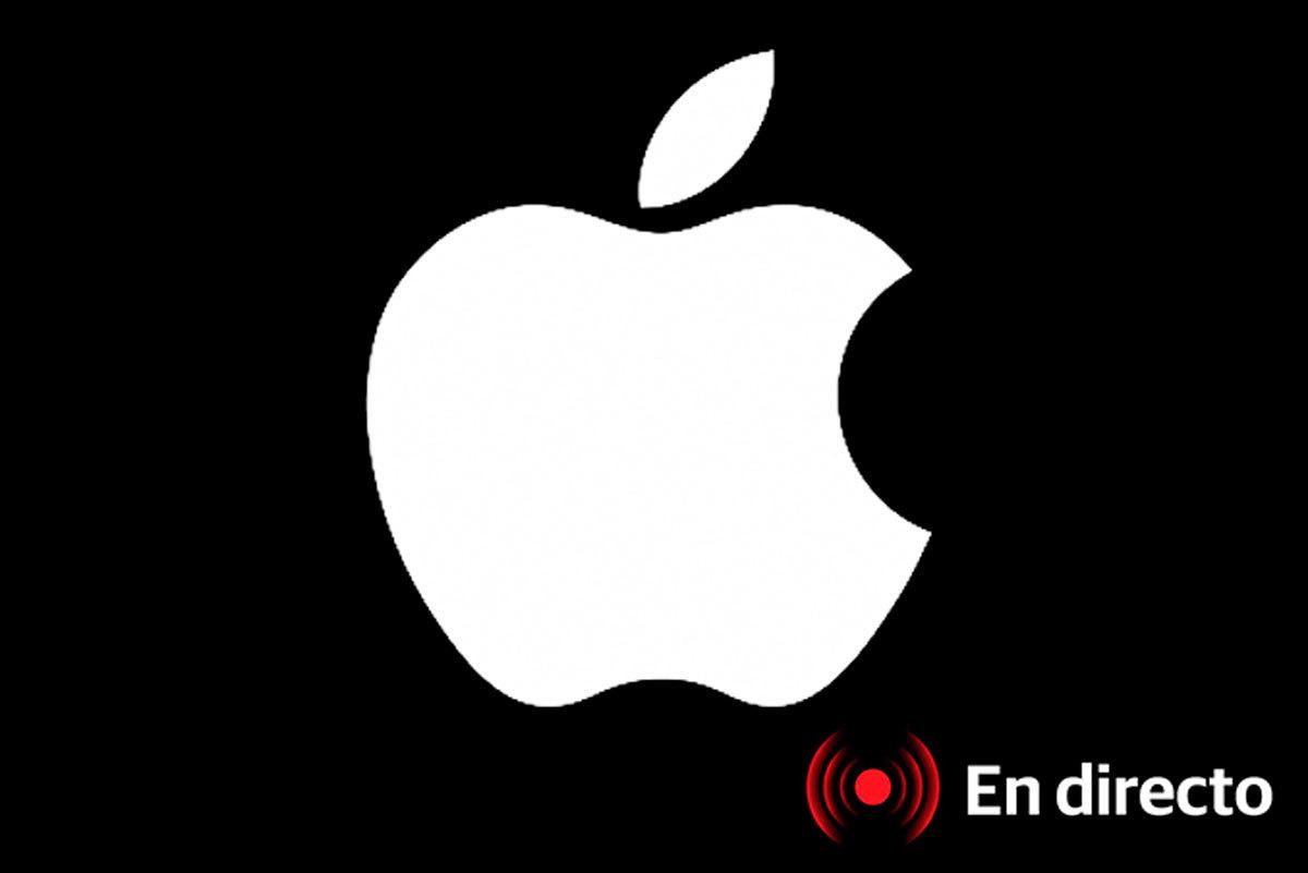 Evento de Apple: sigue en directo el lanzamiento de sus grandes novedades
