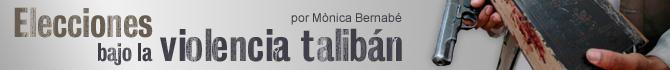 Blog Elecciones Bajo La Violencia Talibán