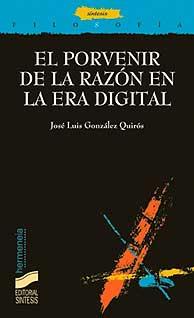 'El porvenir de la razón en la era digital', uno de los libros de González Quirós.