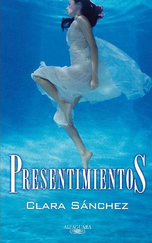 Portada del libro 'Presentimientos' de Clara Sánchez.