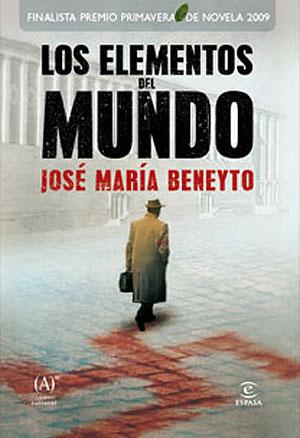'Los elementos del mundo' de José María Beneyto. (Foto: Espasa)