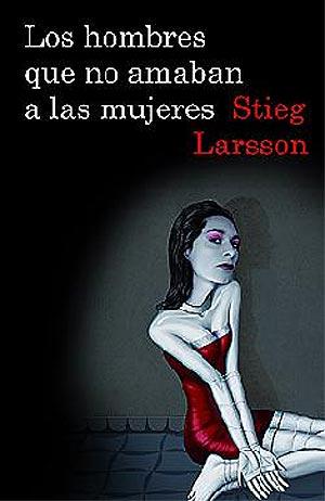 'Los hombres que no amaban a las mujeres' de Stieg Larsson.