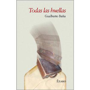 'Todas las huellas' de Gualberto Baña.