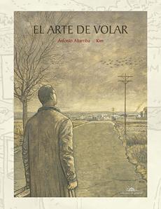Portada de la edición en tapa dura de 'El arte de volar', de Antonio Altarriba y Kim.