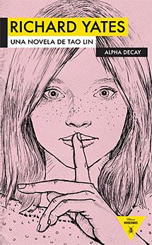 'Richard Yates', de Tao Lin. Novedad de Alpha Decay.
