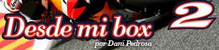 Blog de Dani Pedrosa: Desde mi box