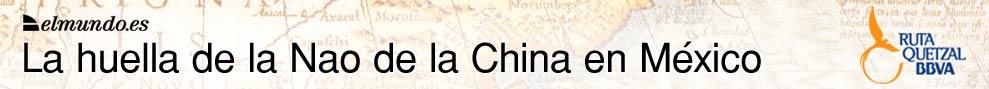 Ruta Quetzal | La huella de la Nao en la China de México