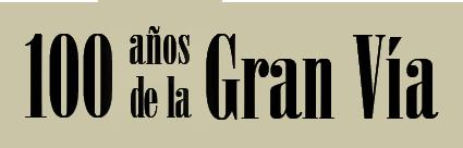 100 años de la Gran Vía