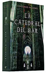 """""""La catedral del mar"""" (Ed. Grijalbo), de Ildefonso Falcones de Sierra, acaba de salir a la venta."""