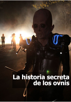 Documental: La historia secreta de los ovnis