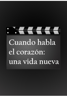 Cine Cuando Habla El Corazón Una Vida Nueva Programación Tv