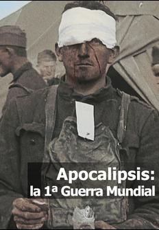 documental apocalipsis la primera guerra mundial