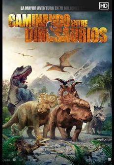 Cine Caminando Entre Dinosaurios La Pelicula Programacion Tv