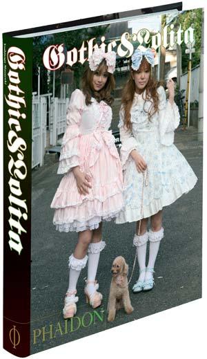 'GOTHIC & LOLITA'. Phaidon Press, 2007. 29.95 euros.